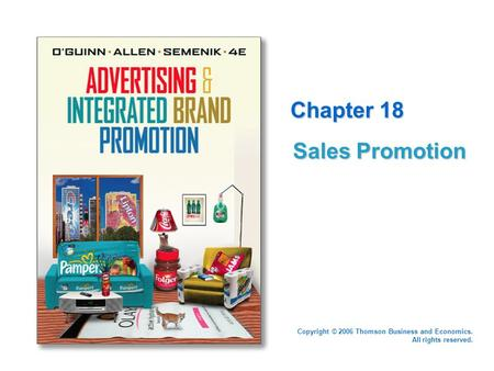 Copyright © 2006 Thomson Business and Economics. All rights reserved. Chapter 18 Sales Promotion.