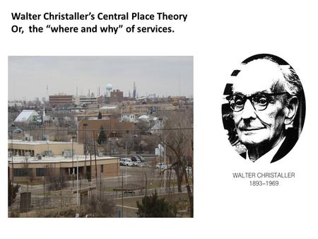 Walter Christaller's Central Place Theory