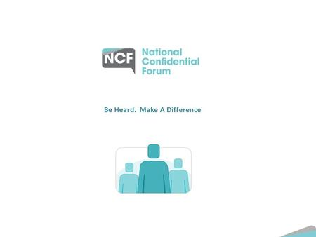 Be Heard. Make A Difference. What We Are A Forum providing an opportunity for all people who were placed as children in a residential care or health service.