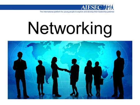 Networking. 2 Icebreaker AIESEC Ottawa General Assembly - OARC Preparation September 25 th 2011.
