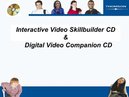 Interactive Video Skillbuilder CD & Digital Video Companion CD.