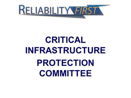 CRITICAL INFRASTRUCTURE PROTECTION COMMITTEE. 2 Group carried over from ECAR, MAAC, & MAIN workgroups that were assembled to address 1200 Urgent Action.
