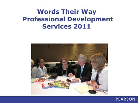 Words Their Way Professional Development Services 2011.