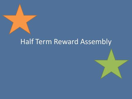 Half Term Reward Assembly. 100% Attendance 47 Students – Excellent Commitment Shown Special Reward for these pupils 1 st – 10.4 2 nd – 10.6 3 rd – 10.2.