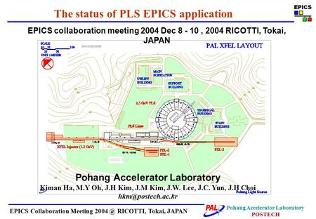 Pohang Accelerator Laboratory POSTECH EPICS Collaboration Meeting RICOTTI, Tokai, JAPAN The status of PLS EPICS application EPICS collaboration.