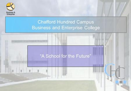 "Chafford Hundred Campus Business and Enterprise College ""A School for the Future"""