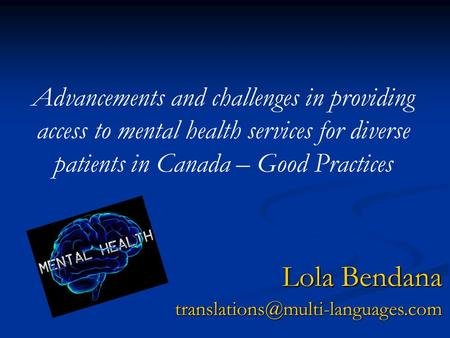 Advancements and challenges in providing access to mental health services for diverse patients in Canada – Good Practices Lola Bendana