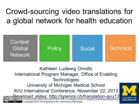 Kathleen Ludewig Omollo International Program Manager, Office of Enabling Technologies University of Michigan Medical School AVU International Conference,