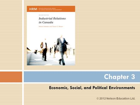Economic, Social, and Political Environments Chapter 3 © 2012 Nelson Education Ltd.