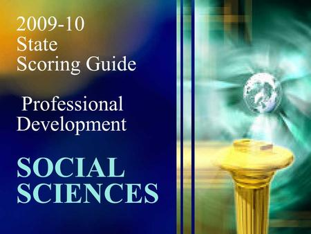 2009-10 State Scoring Guide Professional Development SOCIAL SCIENCES.