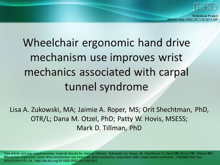 This article and any supplementary material should be cited as follows: Zukowski LA, Roper JA, Shechtman O, Otzel DM, Hovis PW, Tillman MD. Wheelchair.