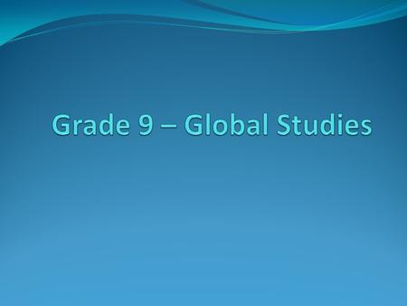 CGC 1D – Academic CGC 1P - Applied Units: 1.Cartography/Mapping Skills 2.Physical Geography 3.Human Geography 4.Economic Connections.