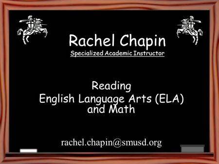Rachel Chapin Specialized Academic Instructor Reading English Language Arts (ELA) and Math