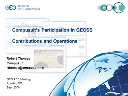 Delivering Innovative Solutions to the World © Compusult – All rights reserved Compusult's Participation in GEOSS Contributions and Operations Robert Thomas.