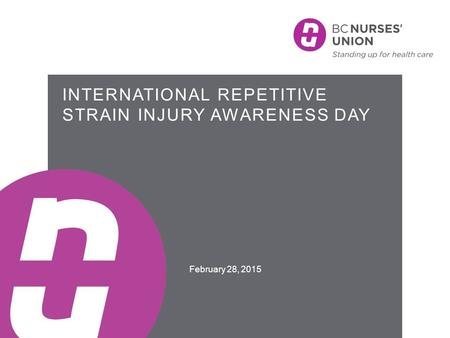 INTERNATIONAL REPETITIVE STRAIN INJURY AWARENESS DAY February 28, 2015.