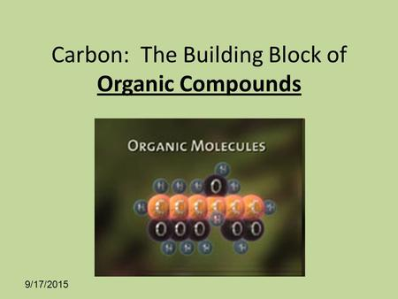 Carbon: The Building Block of Organic Compounds