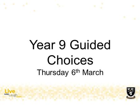 Year 9 Guided Choices Thursday 6 th March. Timetable Structure  Two week timetable – 25 periods per week  5 x 1 hour lessons per day.