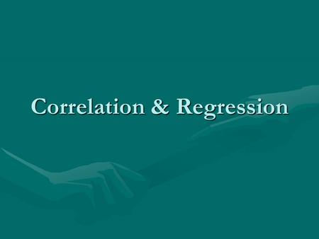 Correlation & Regression. Correlation Measure the strength of linear relation between 2 random variables (X & Y)Measure the strength of linear relation.