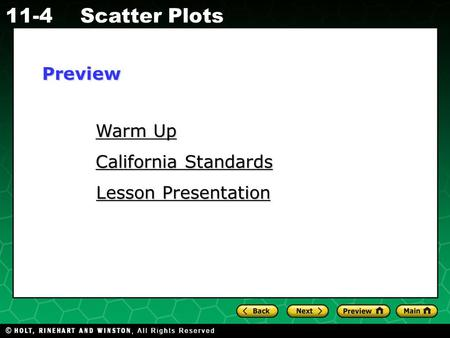 Holt CA Course 1 11-4Scatter Plots Warm Up Warm Up California Standards California Standards Lesson Presentation Lesson PresentationPreview.
