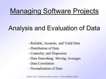 software analysis and evaluation Propel research and analysis with a fast and powerful solution ibm spss statistics is the world's leading statistical software used to solve such business and research problems by means of ad-hoc analysis, hypothesis testing, geospatial analysis and predictive analytics.