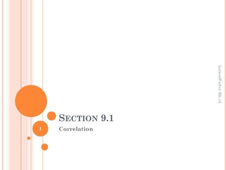 S ECTION 9.1 Correlation Larson/Farber 4th ed. 1.