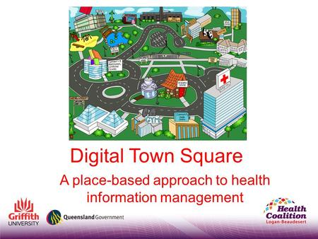 Digital Town Square A place-based approach to health information management.