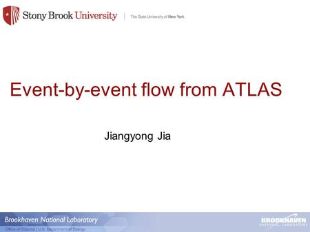 Event-by-event flow from ATLAS Jiangyong Jia. Initial geometry & momentum anisotropy 2 Single particle distribution hydrodynamics by MADAI.us Momentum.