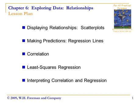 Chapter 6: Exploring Data: Relationships Lesson Plan Displaying Relationships: Scatterplots Making Predictions: Regression Lines Correlation Least-Squares.