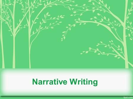Narrative Writing. Standards CCSS.ELA-Literacy.W.9-10.3 Write narratives to develop real or imagined experiences or events using effective technique,