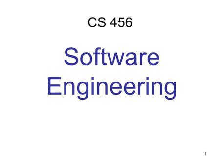 1 CS 456 Software Engineering. 2 Contents 3 Chapter 1: Introduction.