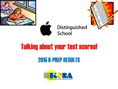 Talking about your test scores! 2015 K-PREP RESULTS.