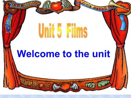 Unit 5Films Period 1 Welcome to the unit Welcome to the unit.