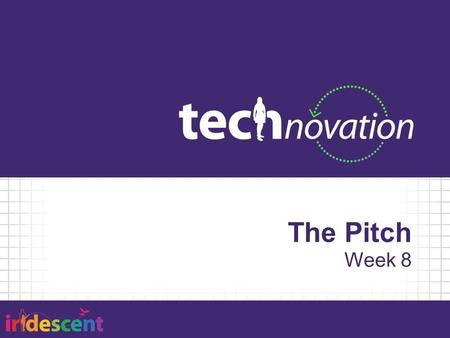 The Pitch Week 8. Agenda 5:30 – Team Stand Up 5:40 – Pitching your Presentation 6:30 – Activity 7:25 – Ongoing Offsite Activities.
