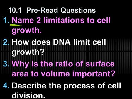 Name 2 limitations to cell growth. How does DNA limit cell growth?