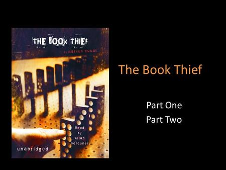 The Book Thief Part One Part Two.