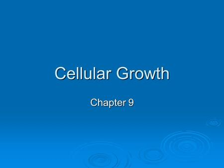 Cellular Growth Chapter 9.