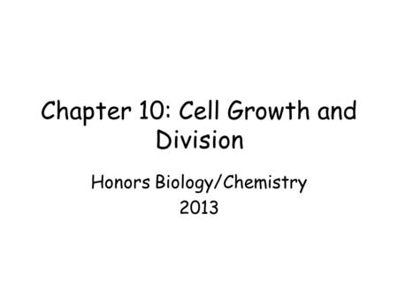 Chapter 10: Cell Growth and Division