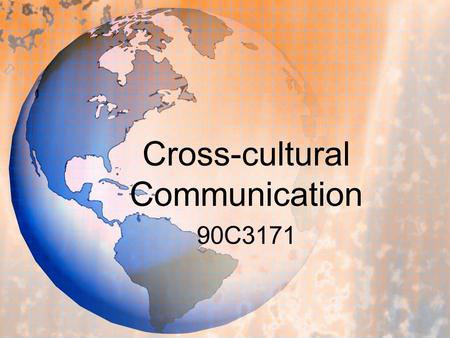 Cross-<strong>cultural</strong> Communication 90C3171. Textbook: Cleary M. Talking <strong>Culture</strong>. Hebling Languages.