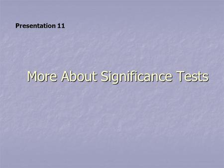 More About Significance Tests