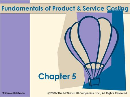 Chapter 5 Fundamentals of Product & Service Costing.