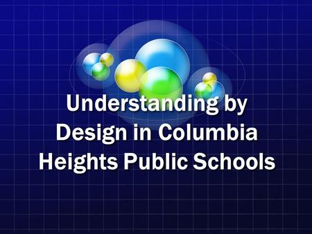Understanding by Design in Columbia Heights Public Schools.