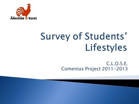 C.L.O.S.E. Comenius Project 2011-2013.  During a week in October 2011 (Monday-Sunday) students mapped their everyday activities and eating habits  Students.