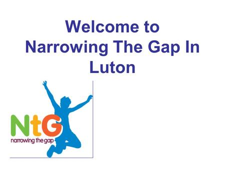 Welcome to Narrowing The Gap In Luton. Jane Held.