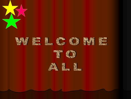 WELCOME TO ALL.
