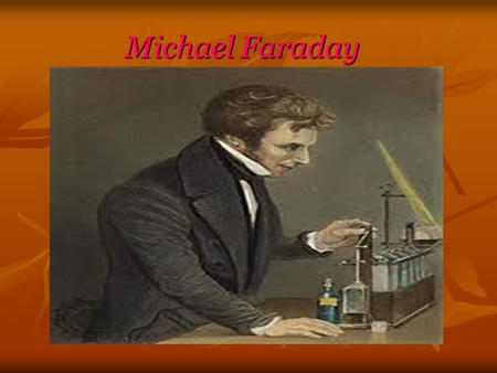 Michael Faraday Michael Faraday. Michael Faraday was born in Newington Butts, South London, England, September 1791. Michael Faraday was born in Newington.