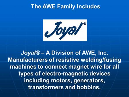 The AWE Family Includes Joyal® – A Division of AWE, Inc.