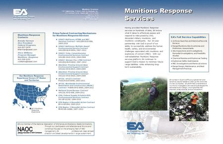 Munitions Response Services EA Engineering, Science, and Technology, Inc. ® Having provided Munitions Response services on hundreds of sites, EA knows.
