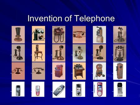 Invention of Telephone. Alexander Graham Bell Best known for inventing the telephone, Alexander Graham Bell was a passionate educator and innovator throughout.