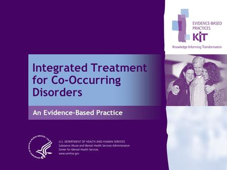 Integrated Treatment for Co-Occurring Disorders An Evidence-Based Practice.