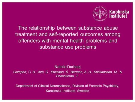 The relationship between substance abuse treatment and self-reported outcomes among offenders with mental health problems and substance use problems Natalie.